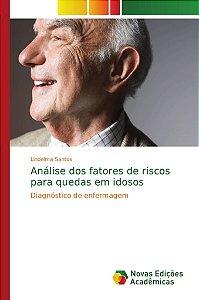Análise dos fatores de riscos para quedas em idosos