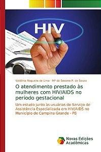 O atendimento prestado às mulheres com HIV/AIDS no período g