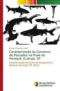 Caracterização do Comercio de Pescados na Praia do Perequê;