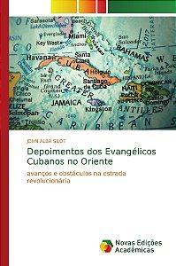 Depoimentos dos Evangélicos Cubanos no Oriente