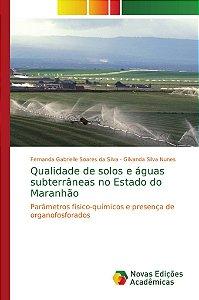 Qualidade de solos e águas subterrâneas no Estado do Maranhã