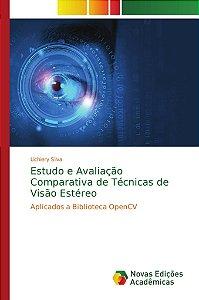 Estudo e Avaliação Comparativa de Técnicas de Visão Estéreo