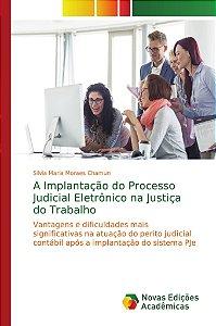 A Implantação do Processo Judicial Eletrônico na Justiça do