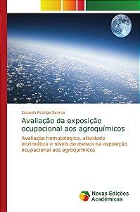 Avaliação da exposição ocupacional aos agroquímicos