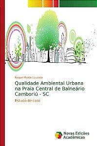 Qualidade Ambiental Urbana na Praia Central de Balneário Cam