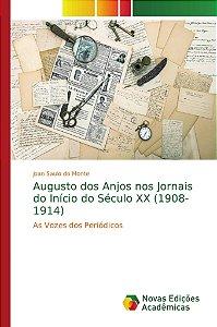 Augusto dos Anjos nos Jornais do Início do Século XX (1908-1