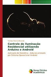 Controle de Iluminação Residencial utilizando Arduino e Andr