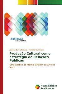Produção Cultural como estratégia de Relações Públicas