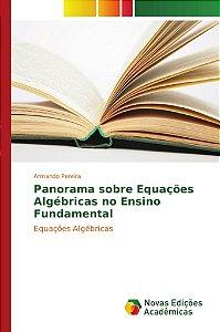 Panorama sobre Equações Algébricas no Ensino Fundamental