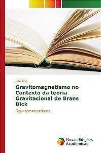 Gravitomagnetismo no Contexto da teoria Gravitacional de Bra