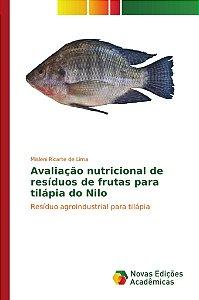 Avaliação nutricional de resíduos de frutas para tilápia do