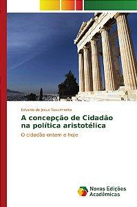 A concepção de Cidadão na política aristotélica