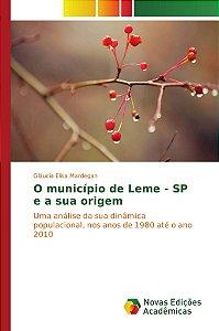 O município de Leme - SP e a sua origem