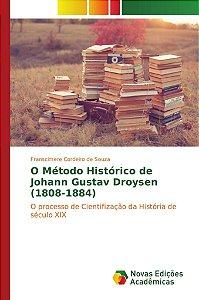 O Método Histórico de Johann Gustav Droysen (1808-1884)
