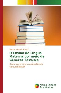 O Ensino de Língua Materna por meio de Gêneros Textuais