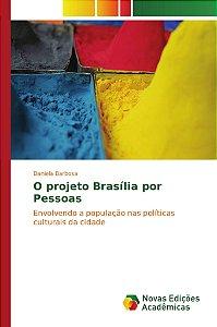 O projeto Brasília por Pessoas