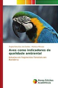Aves como indicadores de qualidade ambiental