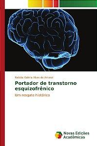 Portador de transtorno esquizofrênico