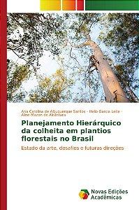 Planejamento Hierárquico da colheita em plantios florestais