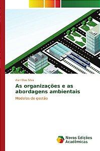 As organizações e as abordagens ambientais