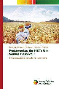 Pedagogias do MST: Um Sonho Possível!