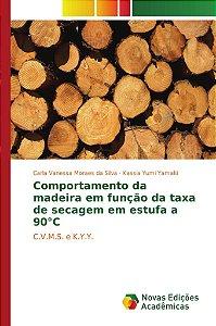Comportamento da madeira em função da taxa de secagem em est