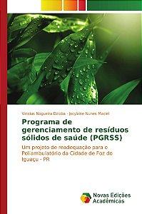 Programa de gerenciamento de resíduos sólidos de saúde (PGRS