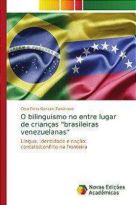 """O bilinguismo no entre lugar de crianças """"brasileiras venezu"""
