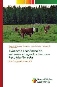 Avaliação econômica de sistemas integrados Lavoura-Pecuária-