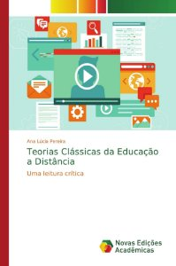 Teorias Clássicas da Educação a Distância