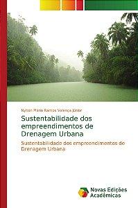 Sustentabilidade dos empreendimentos de Drenagem Urbana