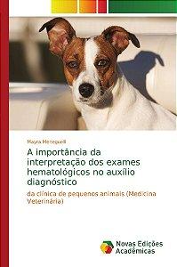 A importância da interpretação dos exames hematológicos no a