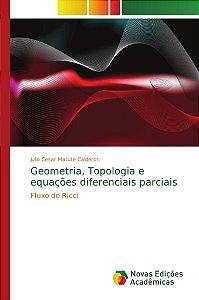 Geometria; Topologia e equações diferenciais parciais