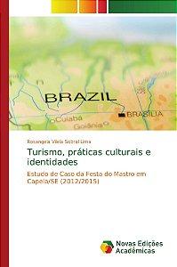 Turismo; práticas culturais e identidades