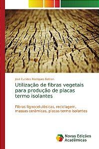 Utilização de fibras vegetais para produção de placas termo