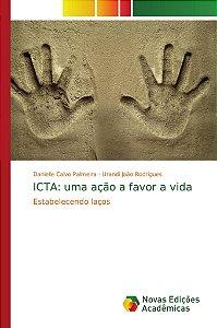ICTA: uma ação a favor a vida