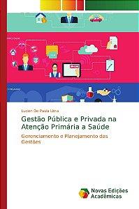 Gestão Pública e Privada na Atenção Primária a Saúde