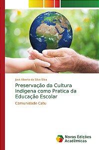 Preservação da Cultura Indígena como Pratica da Educação Esc