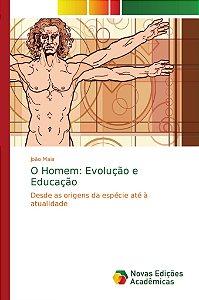 O Homem: Evolução e Educação