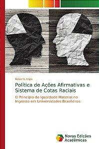 Política de Ações Afirmativas e Sistema de Cotas Raciais