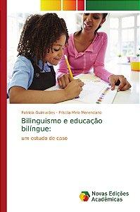 Bilinguismo e educação bilíngue: