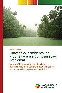 Função Socioambiental da Propriedade e a Compensação Ambient