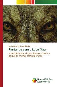 Flertando com o Lobo Mau :