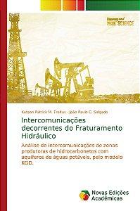 Intercomunicações decorrentes do Fraturamento Hidráulico