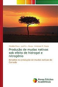 Produção de mudas nativas sob efeito de hidrogel e nitrogêni