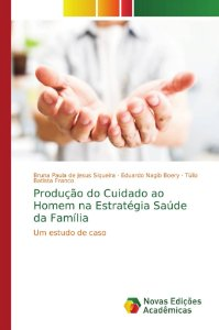 Produção do Cuidado ao Homem na Estratégia Saúde da Família