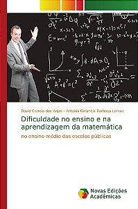 Dificuldade no ensino e na aprendizagem da matemática