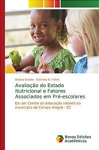 Avaliação do Estado Nutricional e Fatores Associados em Pré-