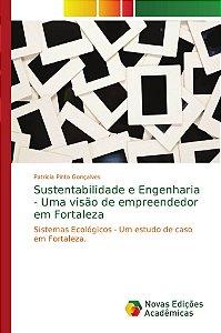 Sustentabilidade e Engenharia - Uma visão de empreendedor em