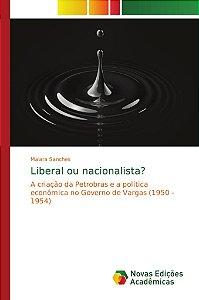 Liberal ou nacionalista?